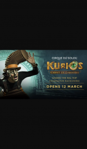 Herald-Sun Plusrewards – Win a Premiere Double Pass to See Kurios – cabinet of Curiosities™ on March 12 (prize valued at $16,250)
