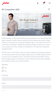 Jura Australia – Win The Z6 Diamond Black Automatic Coffee Machine Valued at $3950 Signed and Used By Roger Federer In His Hotel Room During The Australian Open (prize valued at $3,950)