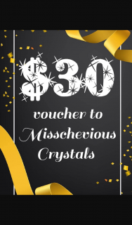 Misschevious Crystals – Win a Pre Opening Voucher (prize valued at $30)