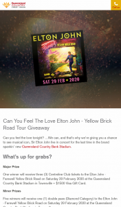 Queensland Country Credit Union – Win Tickets for You and 2 Friends to See Elton John – Yellow Brick Road Tour In Townsville (prize valued at $5,366)