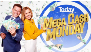 Nine Entertainment – Today Show Mega Cash  – Win 1 of 7 cash prizes valued at $50,000 each