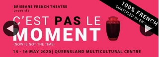 "Alliance Francaise de Brisbane – Win a Double Pass to ""c'est Pas Le Moment"" (now Is Not The Time) a Comedy Performed Entirely In French With English Surtitles By Brisbane French Theatre"