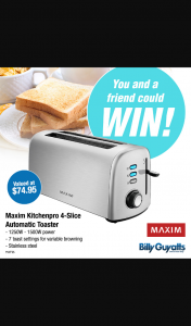 Billy Guyatts – Win this Maxim Kitchenpro 4-slice Automatic Toaster Valued at $74.95