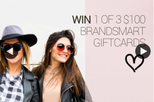 BrandSmart – Win 1 of 3 $100 Brandsmart Giftcards & Plan a Shopping Trip With Your Best Gal Pals (prize valued at $300)