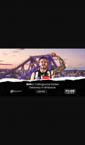 Collingwood FooTBall Club – Tourism Events Qld – Win a Collingwood Easter Getaway When We Take on The Lions at The Gabba (prize valued at $3,000)