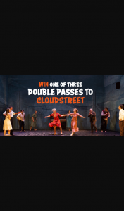 Community News – Win One of Three Double Passes to Cloudstreet