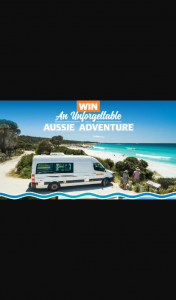 Courier Mail – Win an Unforgettable Aussie Adventure (prize valued at $20,000)