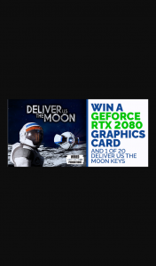 Green Man Gaming – Win a Geforce Rtx 2080 Graphics Card & 1 of 20 Pc Keys for Deliver Us The Moon