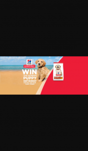 Hill's Pet nutrition – Win a Getaway Including 5 Days Car Hire (prize valued at $5,500)