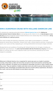Melbourne Flower Show – Win a 7-day European Cruise for Two Departing Amsterdam Aboard Holland America Line's Newest Ship (prize valued at $9,400)