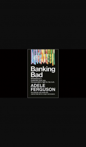 Money Magazine – Win a Signed Copy of Banking Bad By Adele Ferguson