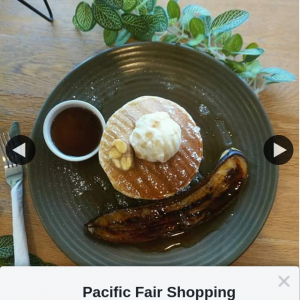 Pacific Fair Shopping Centre – Free Pancakes (prize valued at $1)