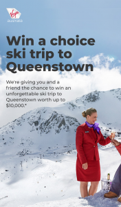 Virgin Australia – Win a Choice Ski Trip to Queenstown for 2 Worth $10475. (prize valued at $10,475)