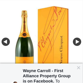 Wayne Carroll First Alliance Property – Win a Bottle of Veuve Clicquot