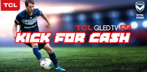 TCL Electronics Australia – Kick for Cash – Win a major prize of a trip for 2 to Melbourne OR 1 of 5 minor prizes