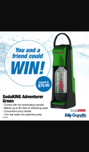Billy Guyatts – Win this Green Sodaking Adventurer Valued at $79.95 (prize valued at $79.95)