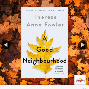 Books With Heart – Win 1 of 5 Copies of a Good Neighbourhood By Therese Ann Fowler