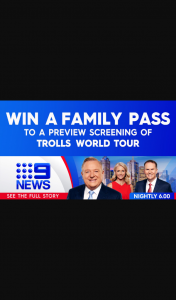 9 News – Win a Family Pass to a Preview Screening of Trolls World Tour at Hoyts Eastland (prize valued at $7,500)