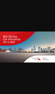 Channel 7 – Sunrise – Win a Qantas Car Insurance Policy for a Whole Year (prize valued at $10,000)