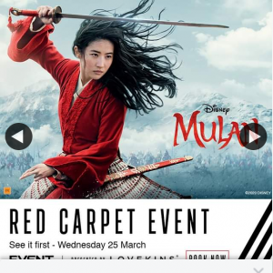Event Cinemas Kawana – Win a Double Pass to The Exclusive Mulan Red Carpet Advanced Screening