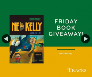 Traces magazine – Win a Copy of Ned Kelly a Lawless Life