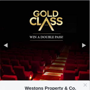 Westons Property & Co – Win Double Pass Gold Class