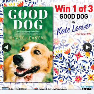 Australian Dog Lover – Win One of Three Copies of Good Dog By Kate Leaver (prize valued at $90)