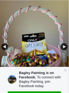 Bagley Painting – Win a $50 Visa Gift Card and Lots of Chocolate Easter Eggs