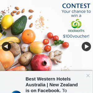 Best Western Hotels – Win 1 of The 5 Woolworth Vouchers Valued at $100. (prize valued at $100)