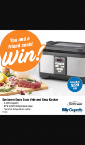 Billy Guyatts – Win this Sunbeam Duos Sous Vide and Slow Cooker Valued at $229.00