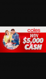 Channel 7 – Sunrise – Win $5000 Daily Thanks to Coles Video Or Photo (prize valued at $25,000)
