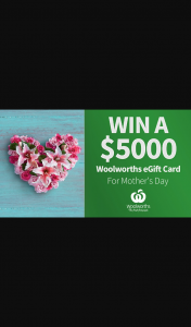 Channel 7 – Sunrise – Win Mum a $5000 Woolworths E-Gift Card (prize valued at $20,000)