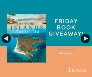 Traces magazine – Win a Copy of Tony Wheeler's Islands of Australia