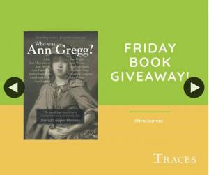 Traces magazine – Win a Copy of Who Was Ann Gregg Book