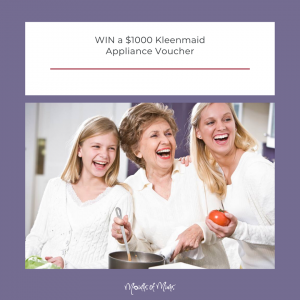 Mouths of Mums & Kleenmaid – Win a $1,000 voucher
