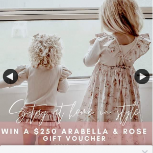 Arabella and Rose – Win a $250 A&r Voucher (prize valued at $250)
