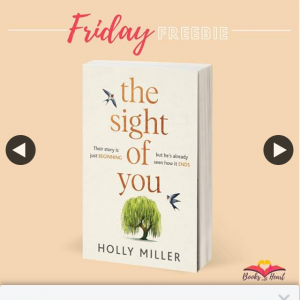 Books With heart – Win 1 of 5 Advance Copies of The Sight of You By Holly Miller