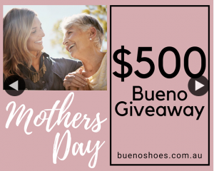 Bueno Shoes – Win a $500 Prize for Your Mum (prize valued at $500)