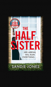 Girl – Win The Half Sister By Sandie Jones Book Valued at $29.99 Each (prize valued at $29.99)