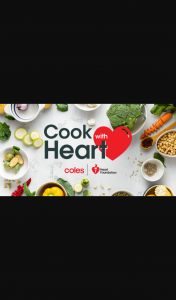 Heart Foundation – Win 1 of 10 $250 Coles Gift Cards (prize valued at $2,500)