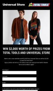 Total Tools – Universal Store – Win a $1000 Universal Store Wardrobe and $1000 Worth of Tools (prize valued at $2,000)