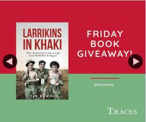 Traces – Win a Copy of Larrikins In Khaki