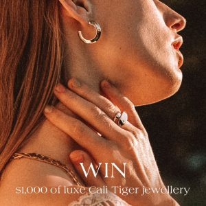 Cali Tiger Brand – Win a luxe jewellery shopping spree valued at $1,000