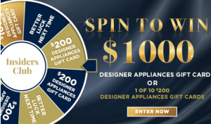 Designer Appliances – Spin to Win 1 of 10 gift cards OR a $1,000 Designer Appliances gift card