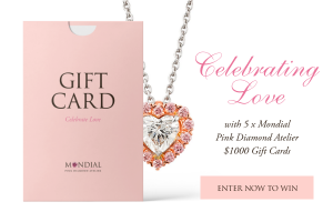 Mondial Pink Diamond Atelier -Win 1 of 5 gift cards valued at $1,000 each to use in store