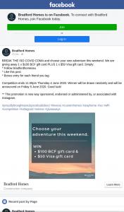 Bradford Homes – Win 1 X $100 Bcf Gift Card Plus 1 X $50 Visa Gift Card (prize valued at $150)