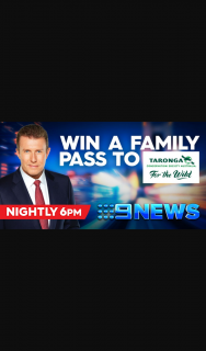 Channel nine news – Win 1 of 25 Family Passes to Taronga Zoo (prize valued at $3,800)