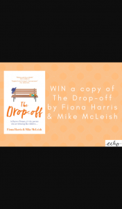 Mouths of Mums – Win 1 of 10 Copies of The Drop Off By Fiona Harris & Mike Mcleish