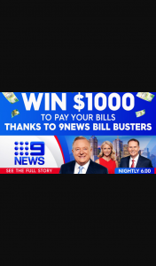 9News Bill busters – Win $1000 Daily for 14 Days Need Codeword (prize valued at $14,000)