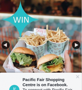 Pacific Fair Shopping Centre – Win Lunch for You and Your Bestie at Betty's Burgers